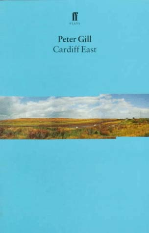 Cardiff East by Peter Gill: faber and faber